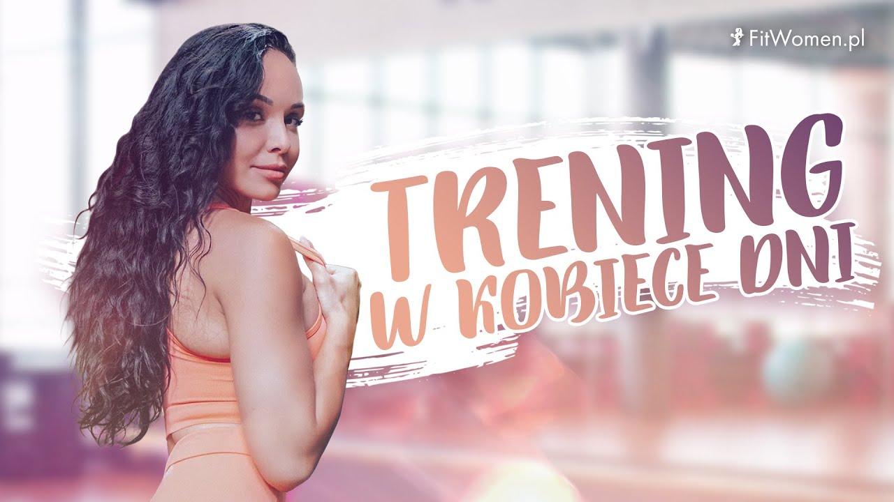 Trening w kobiece dni z Oliwią Chomentowską (FitWomen)