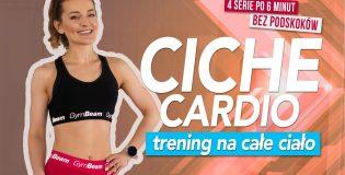 Ciche Cardio, czyli domowy trening na całe ciało bez podskoków (Monika Kołakowska)